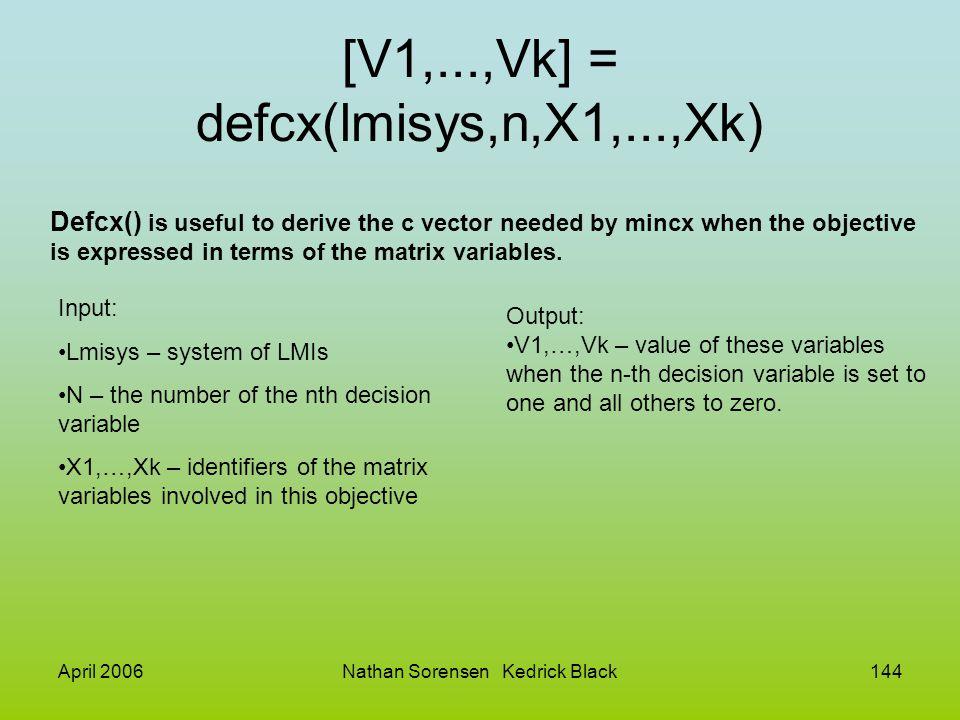 [V1,...,Vk] = defcx(lmisys,n,X1,...,Xk)